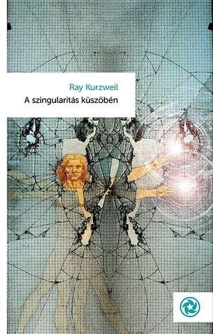 Ray Kurzweil - A szingularitás küszöbén.jpg